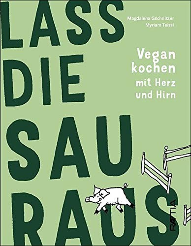 """Lass die Sau raus"" Vegan cooking book"
